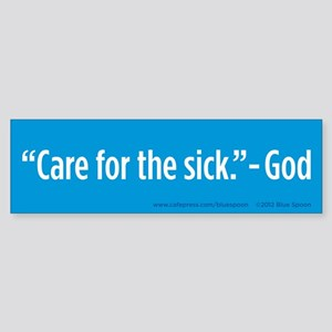 Care For The Sick Bumper Sticker (Blue)