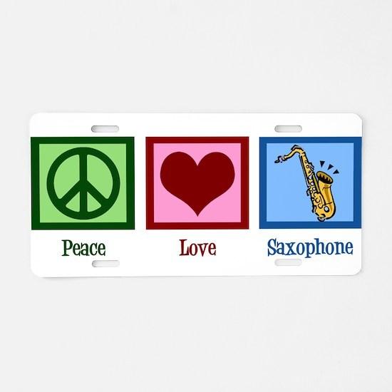 Peace Love Saxophones Aluminum License Plate