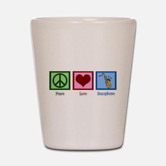 Peace Love Saxophones Shot Glass