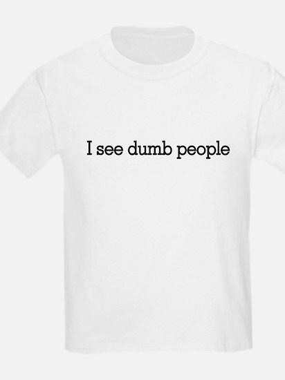 I see dumb people Kids T-Shirt