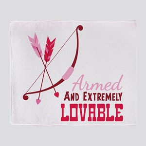 Armed AND EXTREMELY LOVABLE Throw Blanket