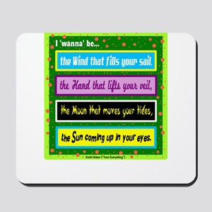 I Wanna Be-Keith Urban/t-shirt Mousepad