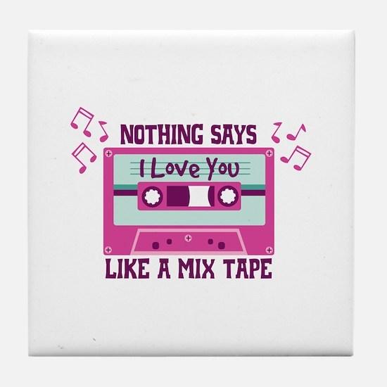 NOTHING SAYS I Love You LIKE A MIX TAPE Tile Coast