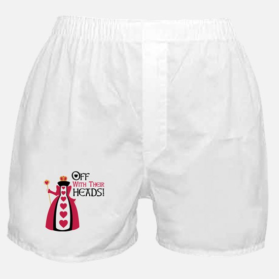 OFF WITH THEIR HEADS! Boxer Shorts