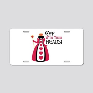 OFF WITH THEIR HEADS! Aluminum License Plate