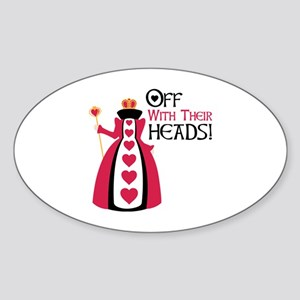 OFF WITH THEIR HEADS! Sticker