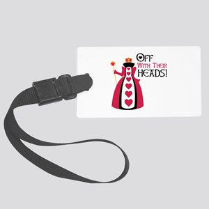 OFF WITH THEIR HEADS! Luggage Tag