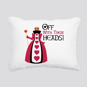 OFF WITH THEIR HEADS! Rectangular Canvas Pillow