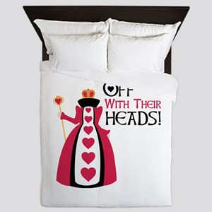 OFF WITH THEIR HEADS! Queen Duvet