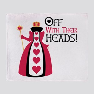 OFF WITH THEIR HEADS! Throw Blanket