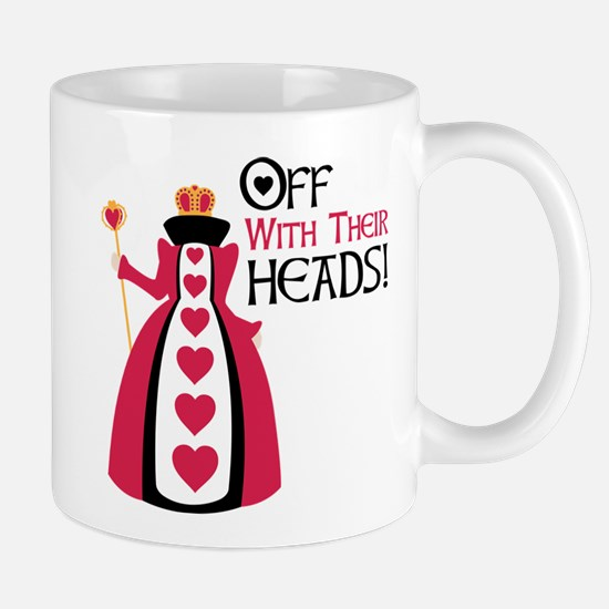 OFF WITH THEIR HEADS! Mugs