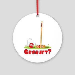 CROQUET? Ornament (Round)