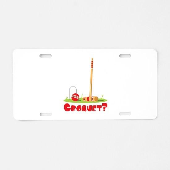 CROQUET? Aluminum License Plate
