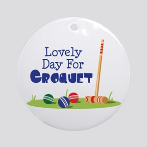 Lovely Day For CROQUET Ornament (Round)