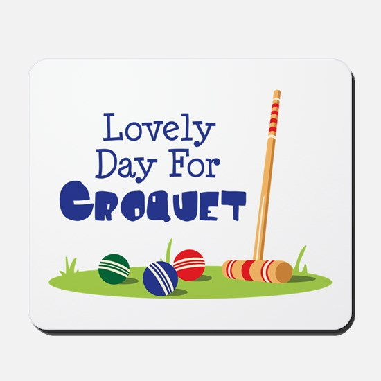 Lovely Day For CROQUET Mousepad