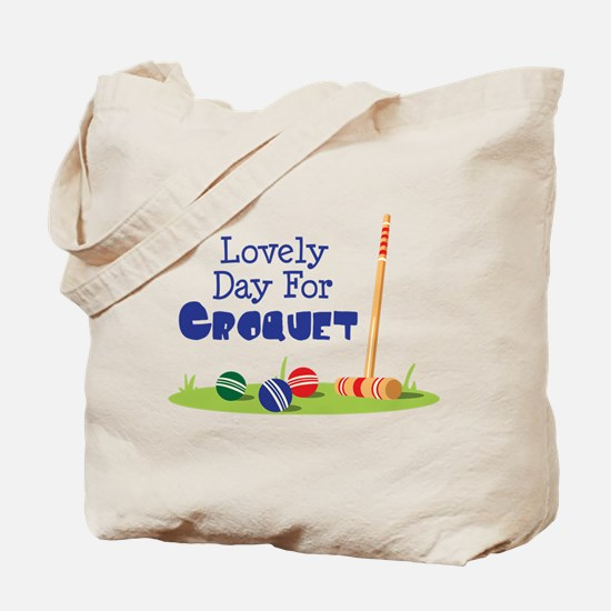 Lovely Day For CROQUET Tote Bag