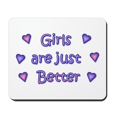 Girls are just better Mousepad