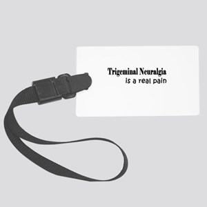 Trigeminal Neuralgia is a real pain Luggage Tag