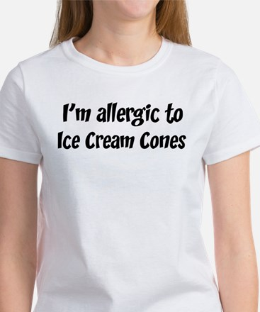 Allergic to Ice Cream Cones Women's T-Shirt