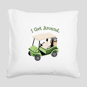 I Get Around Square Canvas Pillow