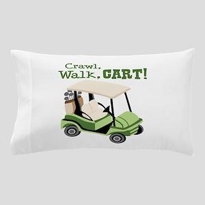 Crawl, Walk, Cart! Pillow Case