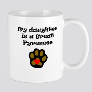 My Daughter Is A Great Pyrenees Mugs
