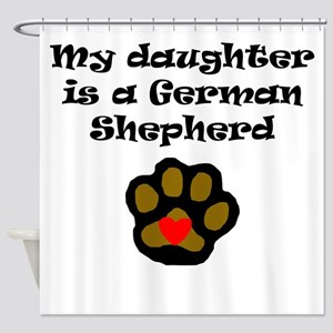 My Daughter Is A German Shepherd Shower Curtain