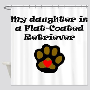 My Daughter Is A Flat-Coated Retriever Shower Curt