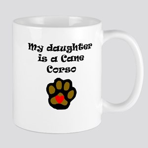 My Daughter Is A Cane Corso Mugs