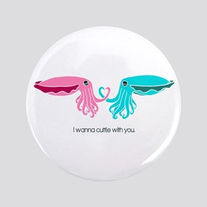 "Cuttle with You 3.5"" Button"