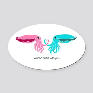 Cuttle With You Oval Car Magnet