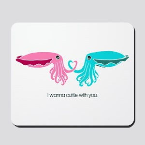 Cuttle with You Mousepad