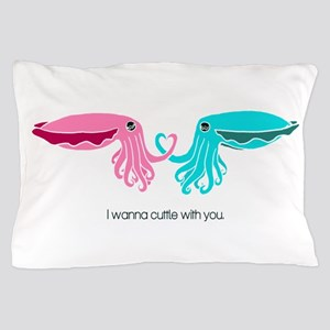 Cuttle with You Pillow Case