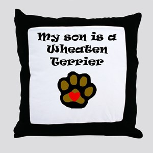 My Son Is A Wheaten Terrier Throw Pillow