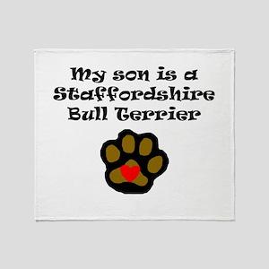 My Son Is A Staffordshire Bull Terrier Throw Blank