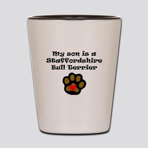 My Son Is A Staffordshire Bull Terrier Shot Glass