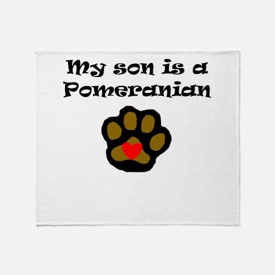 My Son Is A Pomeranian Throw Blanket
