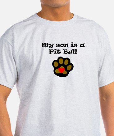 My Son Is A Pit Bull T-Shirt