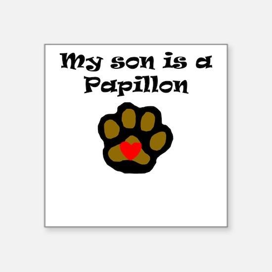 My Son Is A Papillon Sticker