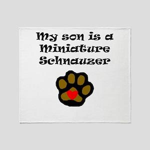 My Son Is A Miniature Schnauzer Throw Blanket