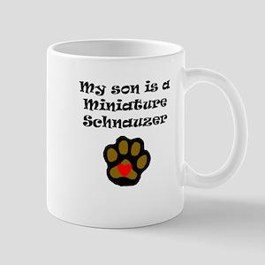 My Son Is A Miniature Schnauzer Mugs