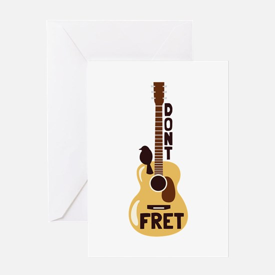 Dont Fret Greeting Cards