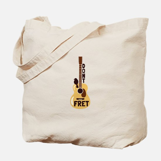 Dont Fret Tote Bag