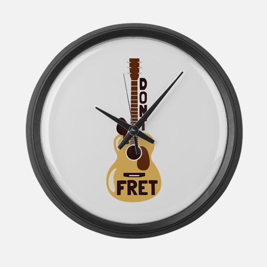 Dont Fret Large Wall Clock