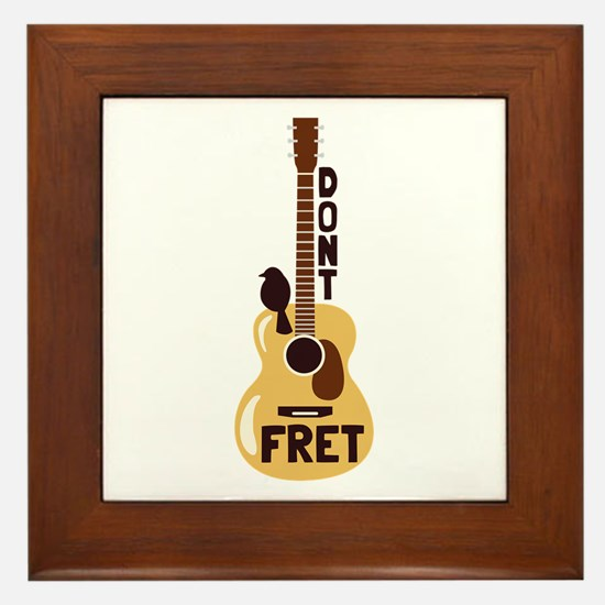 Dont Fret Framed Tile