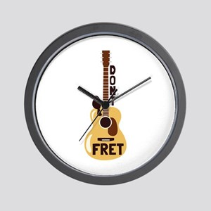 Dont Fret Wall Clock