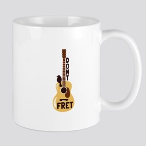 Dont Fret Mugs