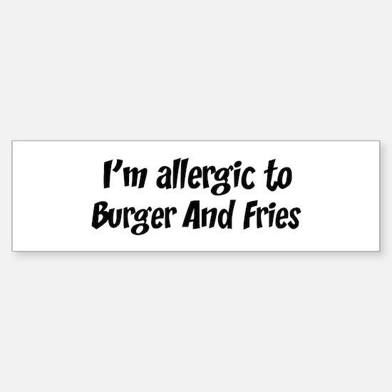 Allergic to Burger And Fries Bumper Bumper Bumper Sticker
