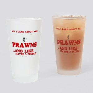 All I care about are Prawns Drinking Glass