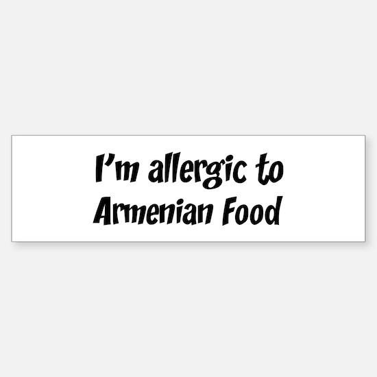 Allergic to Armenian Food Bumper Bumper Bumper Sticker